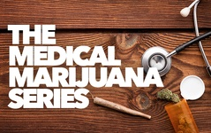 The Medical Marijuana Series by Dr. Michael Rothman