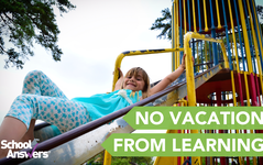 Why Your Child Should Not Take a Vacation From Learning