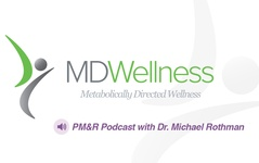 PM&R Podcast: Dr. Rothman - Metabolic Medicine